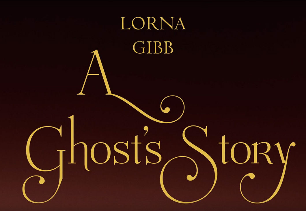 Lorna Gibb's A Ghost Story film title