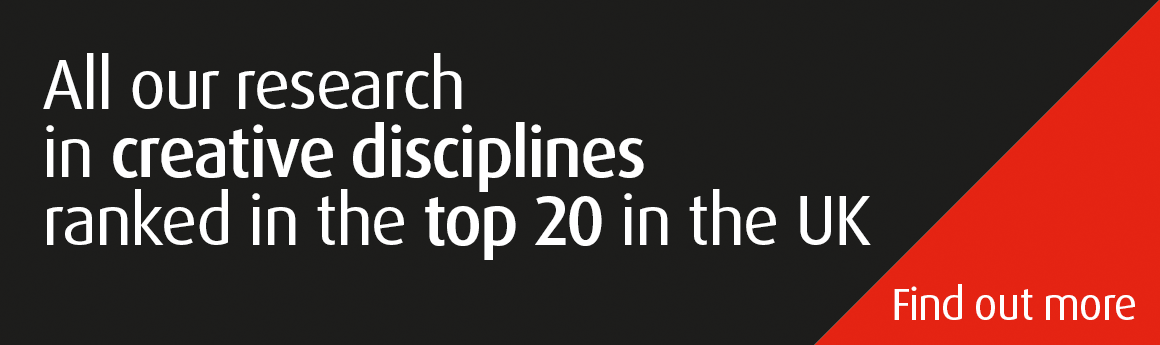 All our research in creative disciplines ranked in the top 20 in the UK